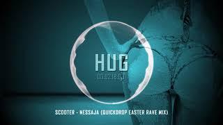 Scooter - Nessaja (Quickdrop Easter Rave Mix)