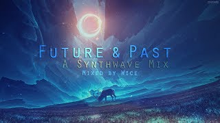 Future & Past // A Synthwave Mix [Mixed by Wice]