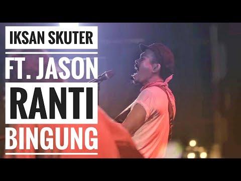 [HD] IKSAN SKUTER FEAT. JASON RANTI - BINGUNG (Live From Authenticity - Jambi)