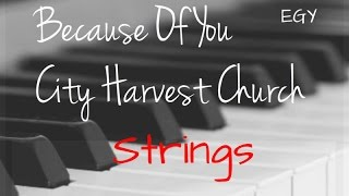 Because Of You Cover (City Harvest Church) - Instrumental (Piano + Strings) - EGY