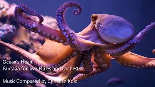Ocean's Heart, Fantasia for Two Flute and Orchestra - Composed by Christian Kolo