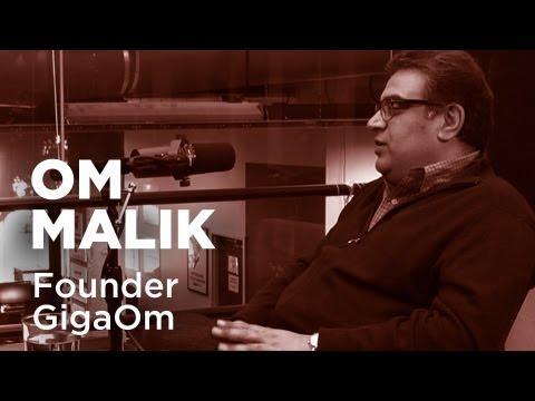 - Startups - Om Malik, Founder GigaOm-TWiST #327