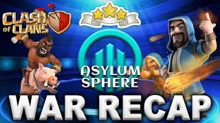 Clash of Clans   War Recap Episode #79   Asylum Sphere vs D O M I N A T E