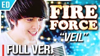 "Fire Force (ED) - ""veil"" (FULL VER.) - 炎炎ノ消防隊┃Cover By Shayne Orok"