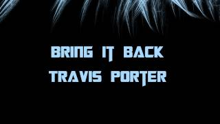 Travis Porter - Bring It Back (Bass Boosted)