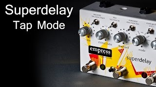 Empress Effects Superdelay - Tap Mode