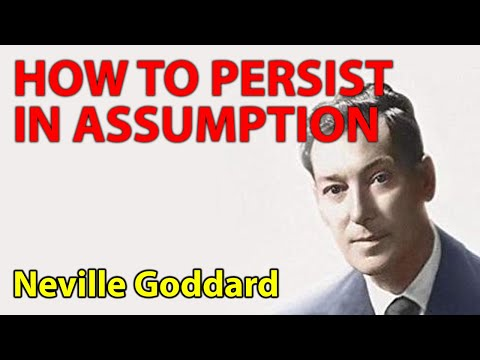 How to Persist in Your Assumption (Neville Goddard)