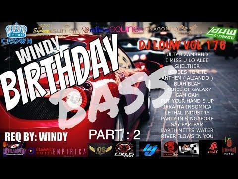 BIRTHDAY PARTY PETCHAAAAA!!!!! DJ BREAKBEAT FULLBASS TERBARU 2018 2019 MIXTAPE DJ LOUW L3 VOL 176