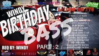 BIRTHDAY PARTY PETCHAAAAA!!!!! DJ BREAKBEAT FULLBASS TERBARU 2018 2019 MIXTAPE DJ LOUW L3 VOL 176