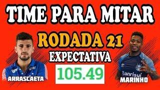 DICAS RODADA 21 - TIME PARA MITAR RODADA 21 - CARTOLA FC 2018