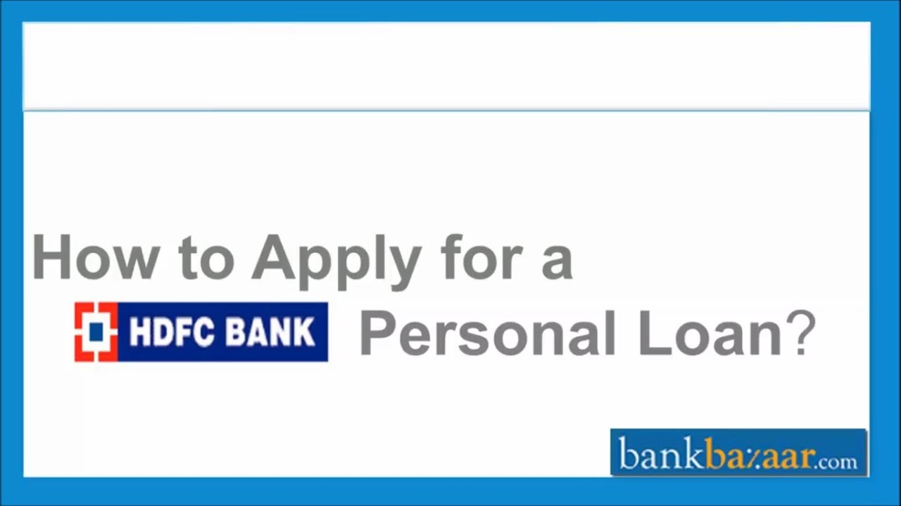 How to apply for a HDFC Bank Personal Loan - YouTube