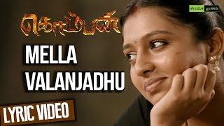 Mella Valanjadhu - Komban | Official Lyric Video | Karthi, Lakshmi Menon | G.V. Prakash Kumar