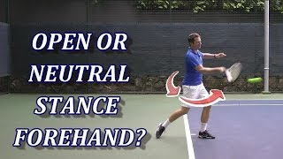 Open Or Neutral Stance Tennis Forehand? Pros & Cons