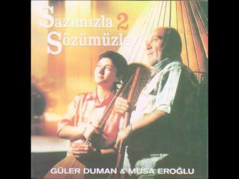 Musa Eroğlu & Güler Duman  - Dağlar Dağımdır Benim