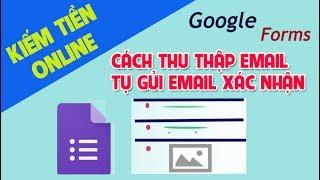 Hướng dẫn sử dụng Google Form. Cách thu thập Email, tự gửi Email xác nhận #13