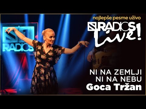 Goca Trzan - Ni na zemlji ni na nebu RADIO S LIVE