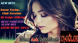 Aman Yarim Club Remix 2018 Aşk Şarkısı  Azeri Slow Müzik  ✔️