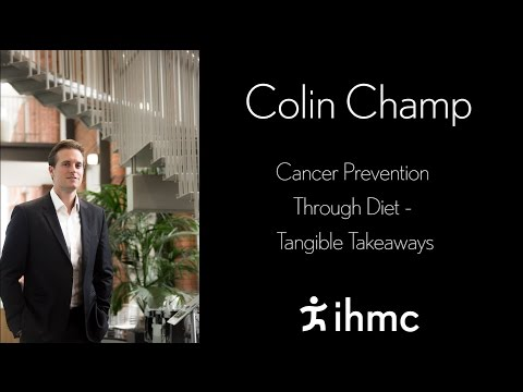 Colin Champ - Cancer Prevention Through Diet