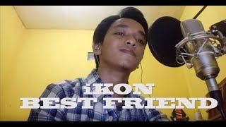 iKON (아이콘) - 'BEST FRIEND' Cover by Abyad