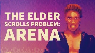 The Elder Scrolls Problem: Arena and Daggerfall
