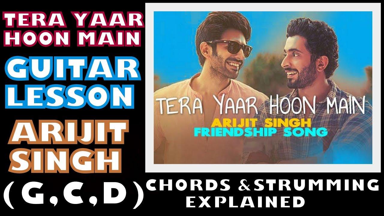 Tera Yaar Hoon Main Guitar Lessoncoverchords And Strumming Pattern