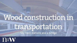 Wood Construction In Transportation - Sky Train Stations And A Bridge