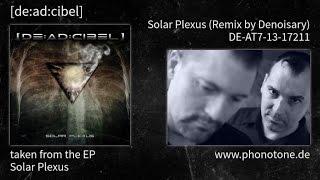 [de:ad:cibel] - Solar Plexus - Solar Plexus (Remix by Denoisary) [DE-AT7-13-17211]