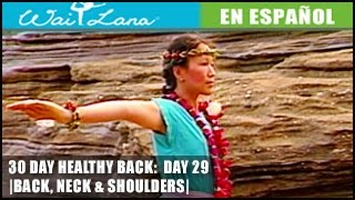 30 Day Yoga for Healthy Back | Wai Lana- Day 29: Upper Back- Hombros, cuello y espalda superior
