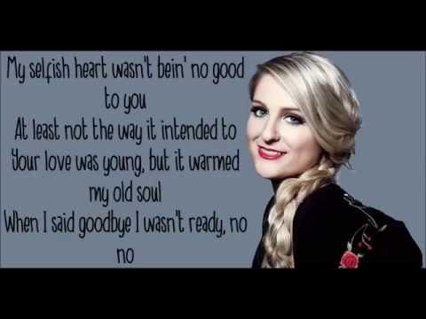 Meghan Trainor - My Selfish Heart.