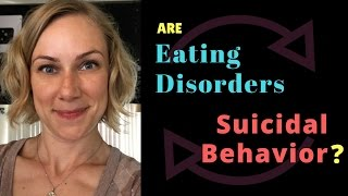 ARE EATING DISORDERS SUICIDAL BEHAVIOR?  |  Mental health w Kati Morton