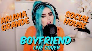 """Ariana Grande, Social House - Boyfriend (""""Sup I'm Bianca"""" cover)"""