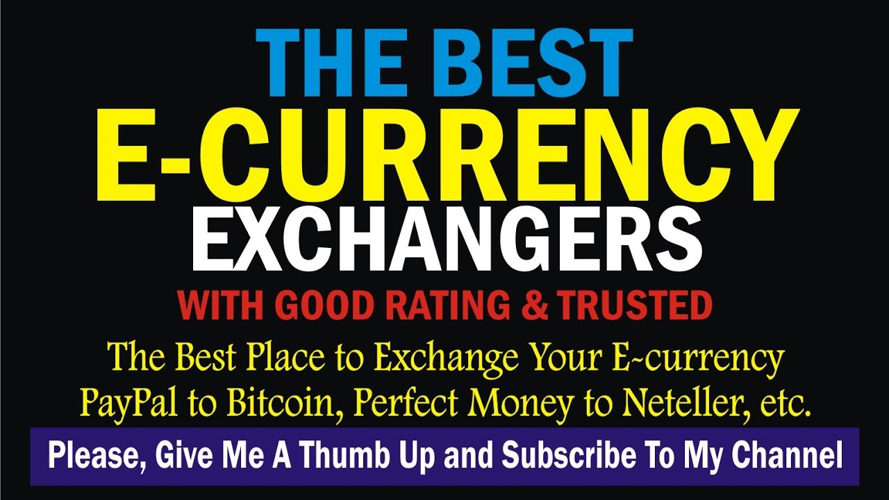 Best E Currency Exchange Method I Trusted Exchangers