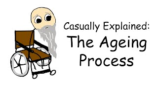 Casually Explained: The Ageing Process thumbnail