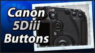 Канон 5Diii - зовнішні кнопки - навчання підручник керівництво відео