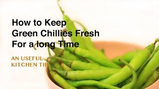How to Keep Green Chili Peppers Fresh for a Long Time Very useful kitchen tip