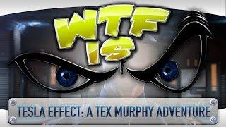 ► WTF Is... - Tesla Effect: A Tex Murphy Adventure ?
