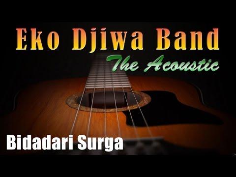 Bidadari Surga - Eko Djiwa Band (Akustik)