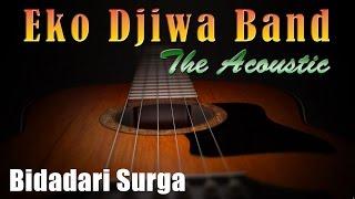 Video Bidadari Surga - Eko Djiwa Band (Akustik) download MP3, 3GP, MP4, WEBM, AVI, FLV Agustus 2018