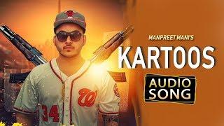 Kartoos | Manpreet Mani | Shehzill Arora | Latest Audio song | Desi Swag Records