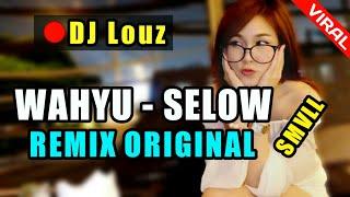 DJ WAHYU - SELOW SMVLL ♬ LAGU DJ TIK TOK TERBARU REMIX ORIGINAL 2019