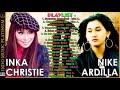 Inka Christie VS Nike Ardilla   Koleksi Lagu Nostalgia Terbaik