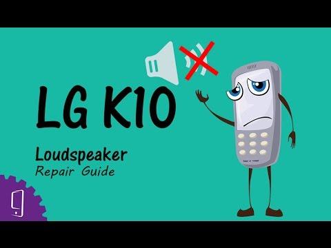 LG K10 Loudspeaker Repair Guide