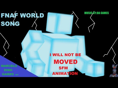 F N A F WORLD SONG- by DAgames-(I WILL NOT BE MOVED) FULL sfm ANIMATION