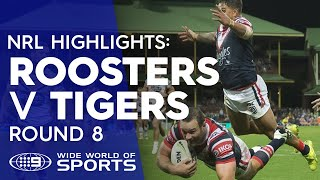 NRL Highlights: Sydney Roosters v Wests Tigers - Round 8 | NRL on Nine