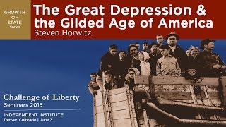 The Great Depression & the Gilded Age of America | Steven Horwitz