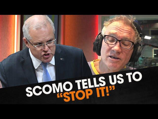 "ScoMo Says ""Stop It"" | Triple M"