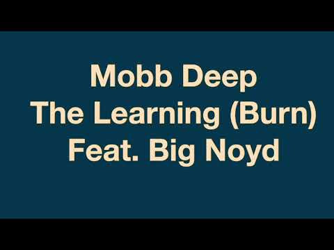 Mobb Deep  The Learning Burn Feat Big Noyd, Vita