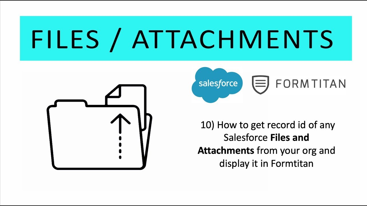 10) How to get record id of any Salesforce Files and Attachments and  display in Formtitan