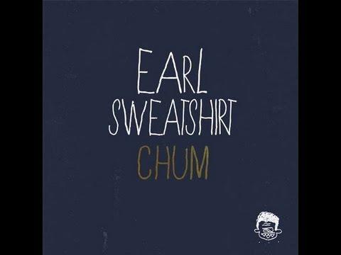 Earl Sweatshirt  Chum