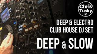 Session Club House dj remix, Deep House & Electro House   DEEP & SLOW